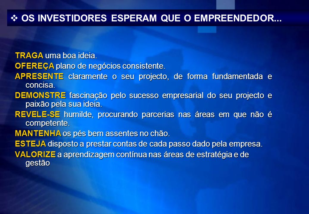 OS INVESTIDORES ESPERAM QUE O EMPREENDEDOR...