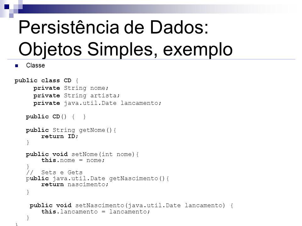 Persistência de Dados: Objetos Simples, exemplo