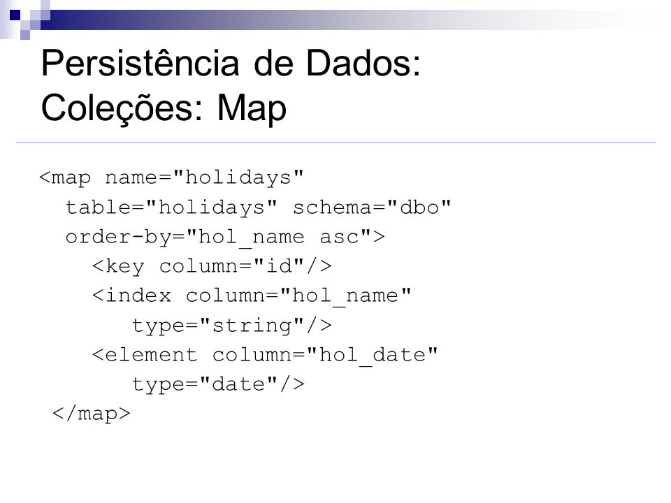 Persistência de Dados: Coleções: Map