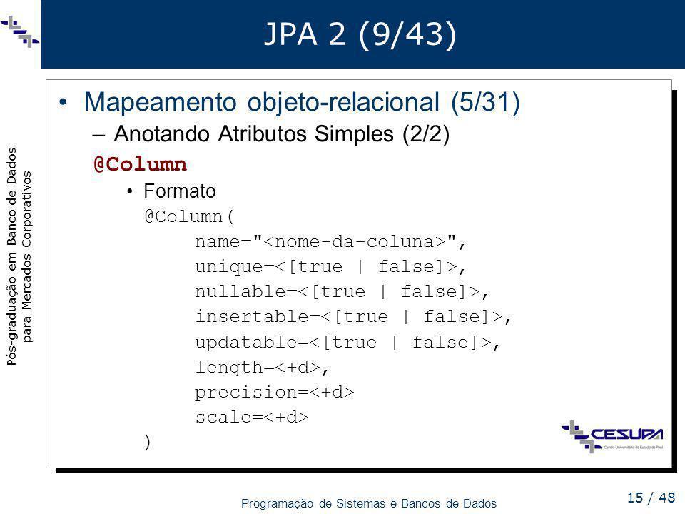 JPA 2 (9/43) Mapeamento objeto-relacional (5/31)