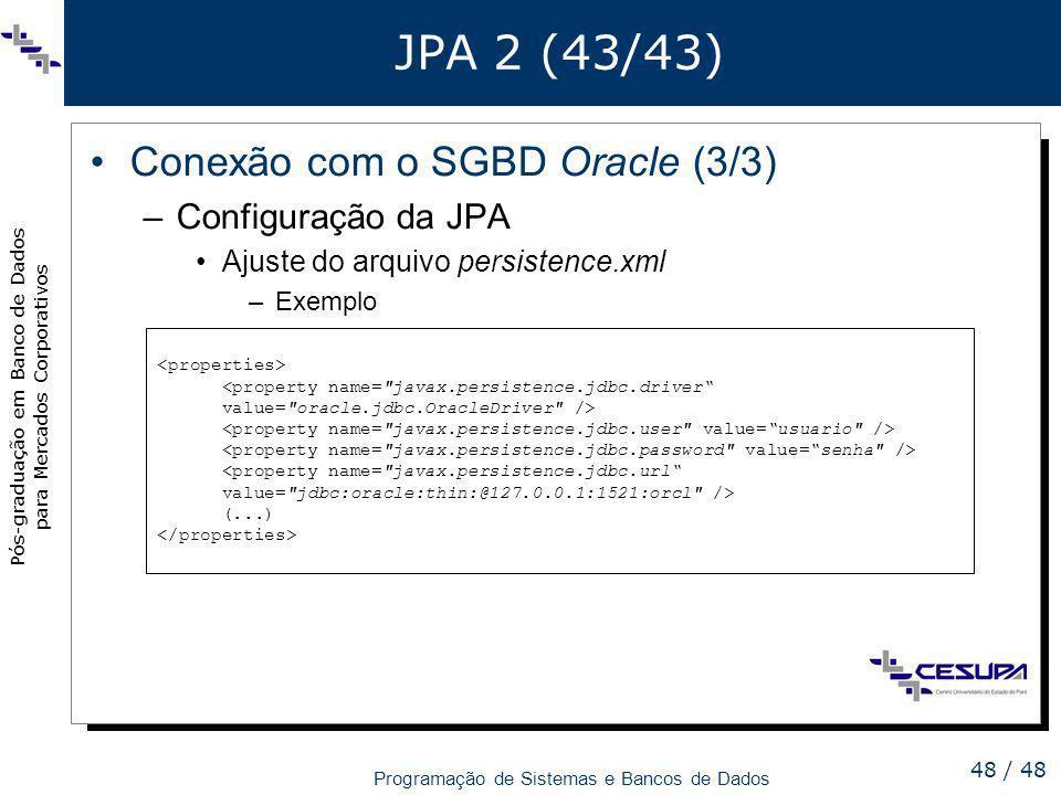 JPA 2 (43/43) Conexão com o SGBD Oracle (3/3) Configuração da JPA