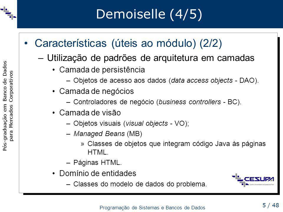 Demoiselle (4/5) Características (úteis ao módulo) (2/2)