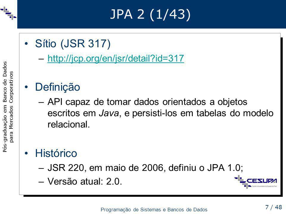 JPA 2 (1/43) Sítio (JSR 317) Definição Histórico