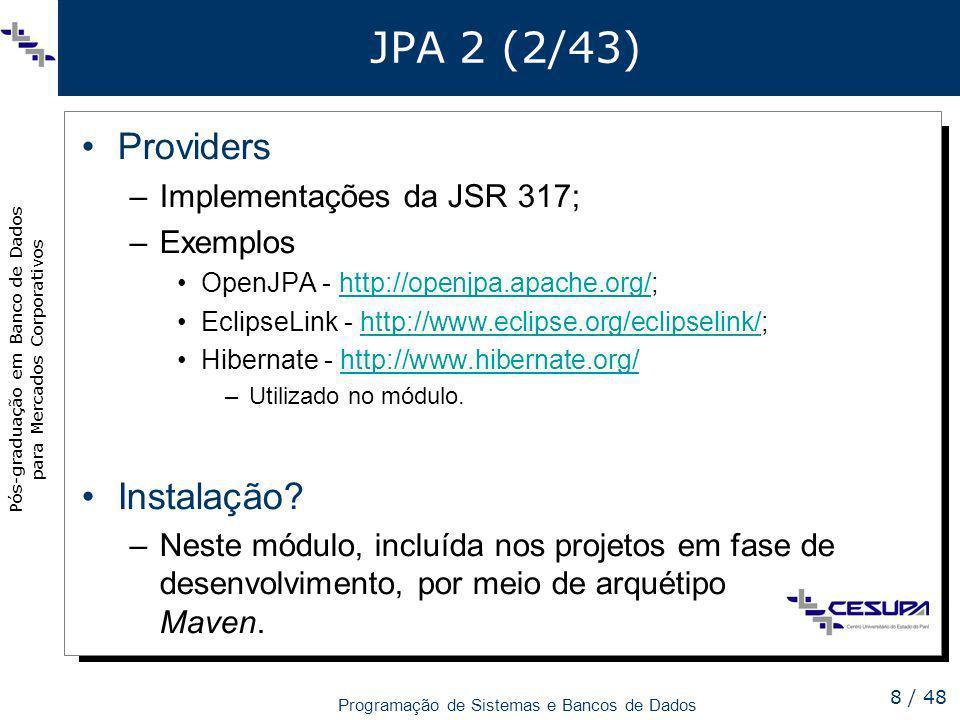JPA 2 (2/43) Providers Instalação Implementações da JSR 317; Exemplos