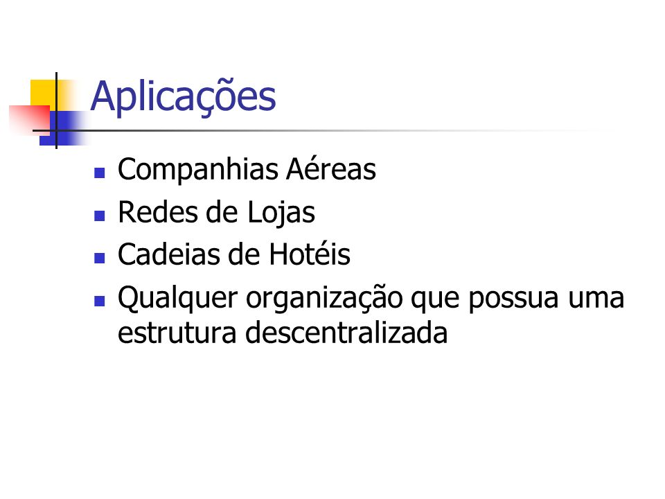 Aplicações Companhias Aéreas Redes de Lojas Cadeias de Hotéis