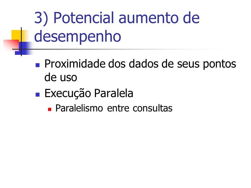 3) Potencial aumento de desempenho