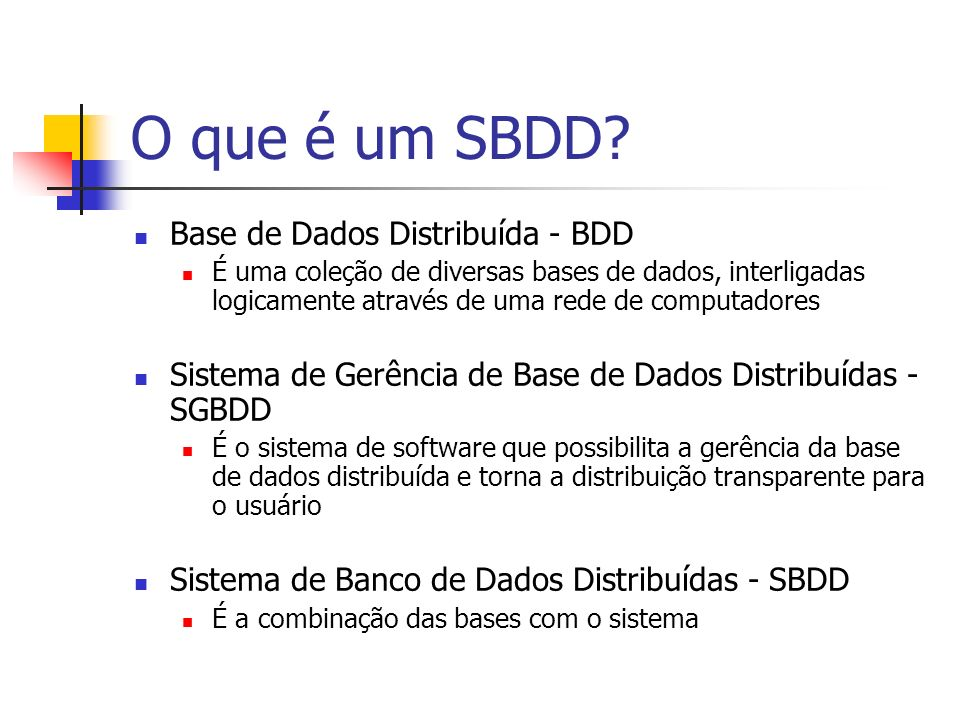 O que é um SBDD Base de Dados Distribuída - BDD