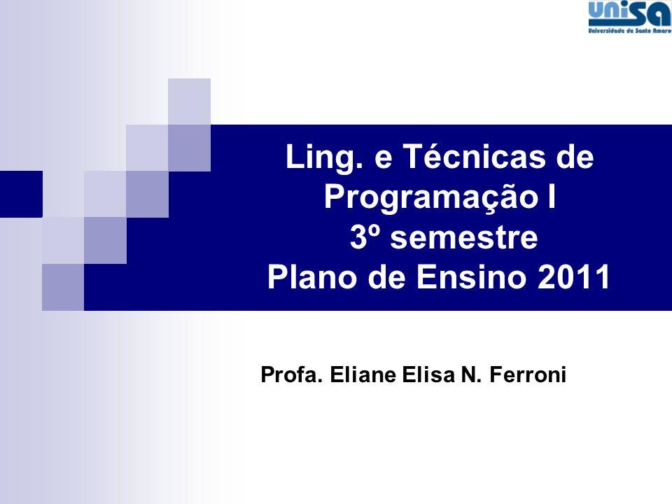 Ling. e Técnicas de Programação I 3º semestre Plano de Ensino 2011