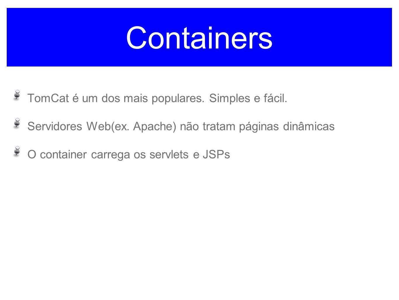 Containers TomCat é um dos mais populares. Simples e fácil.