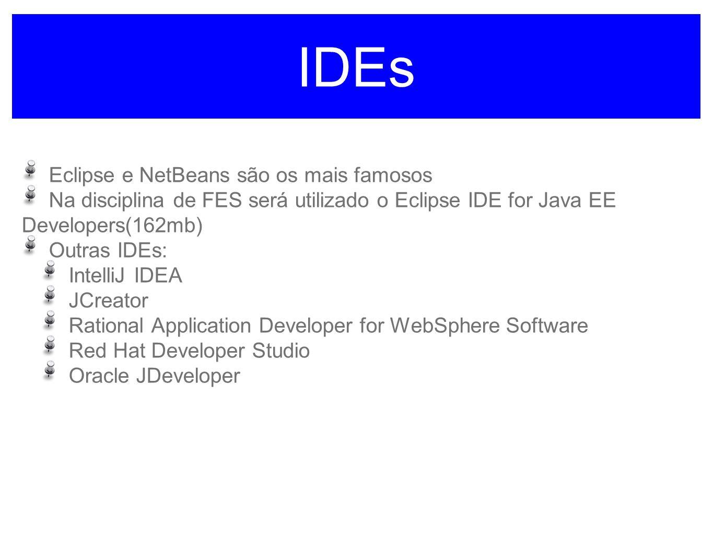 IDEs Eclipse e NetBeans são os mais famosos