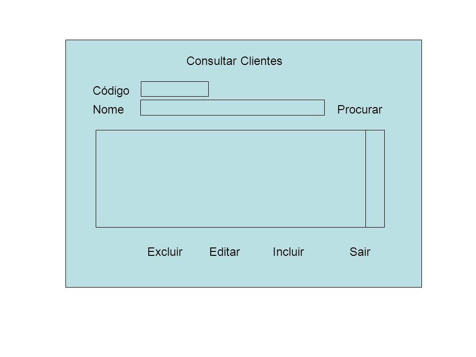 Consultar Clientes Nome Excluir Sair Procurar Editar Código Incluir