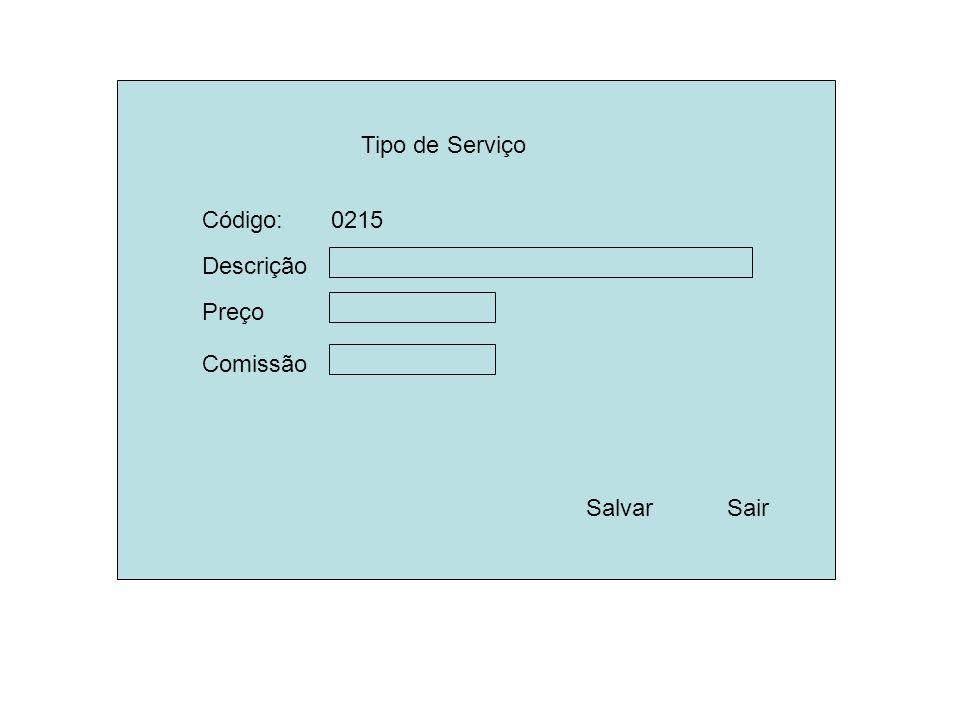 Tipo de Serviço Descrição Preço Salvar Sair Comissão Código: 0215