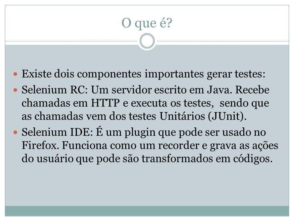 O que é Existe dois componentes importantes gerar testes: