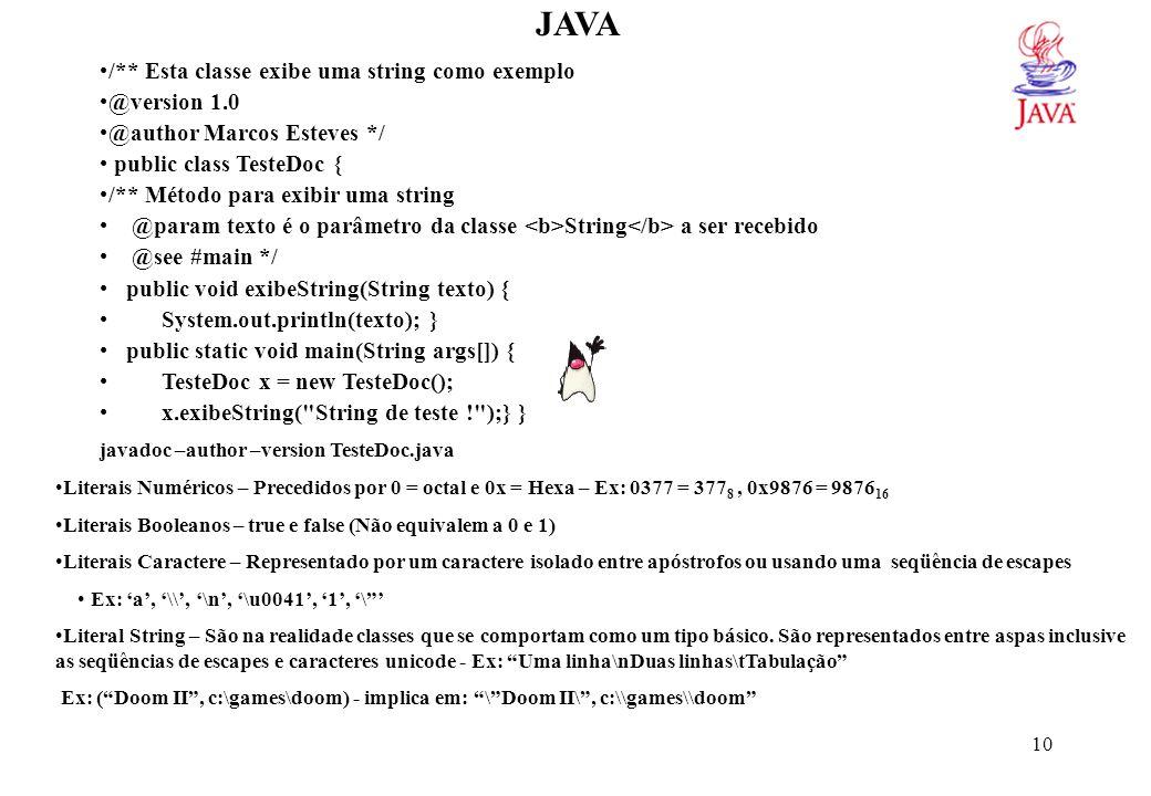JAVATipos de Dados – Os tipos de dados em Java são portáveis entre plataformas e portanto, invariáveis.