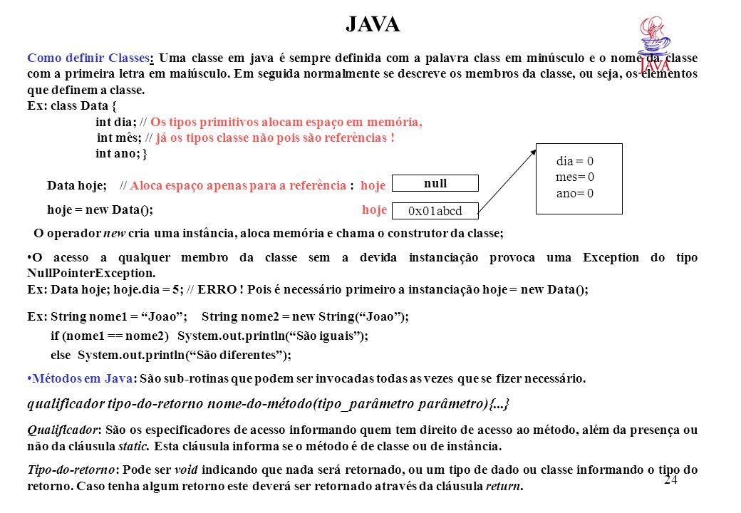 JAVA Propriedades ou Variáveis: Existem 3 tipos de variáveis em java: de classe, de instância e local.