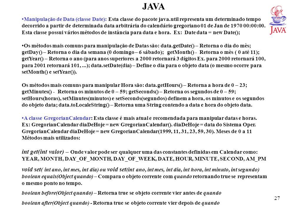 JAVA Ex: GregorianCalendar diaDeHoje = new GregorianCalendar().