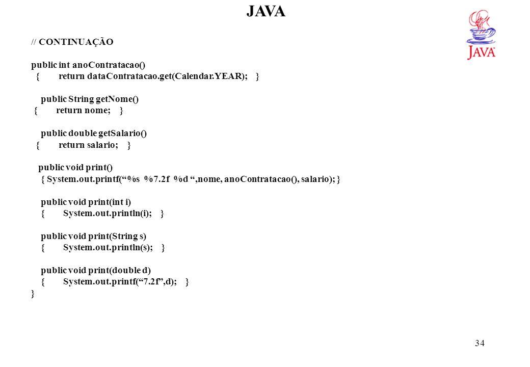 JAVA import java.util.*; // Devido a classe GregorianCalendar
