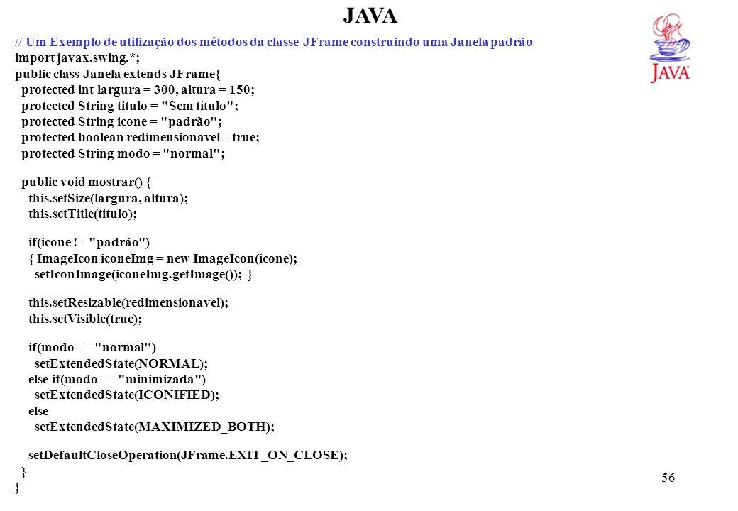 JAVA // Exemplo de uma classe que utiliza a classe Janela como padrão
