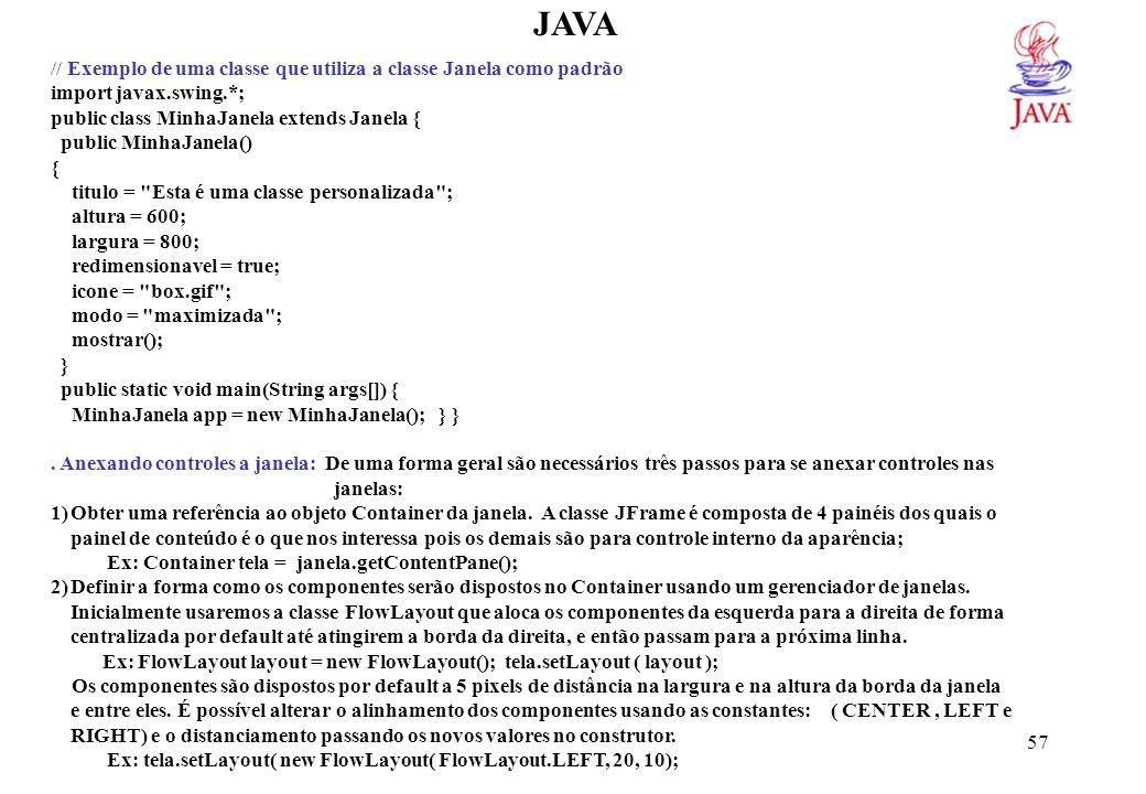 JAVA Efetuar a chamada ao método add() da classe Container para adicionar os componentes ao Container.