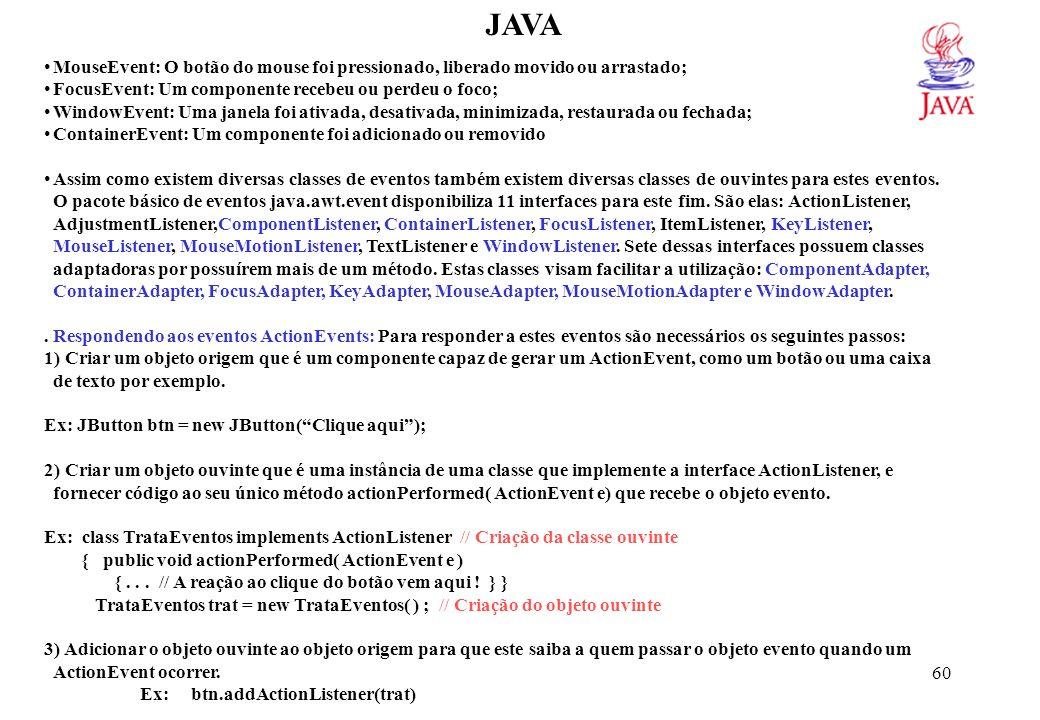 JAVA // Um Exemplo de tratamento de eventos import javax.swing.*;