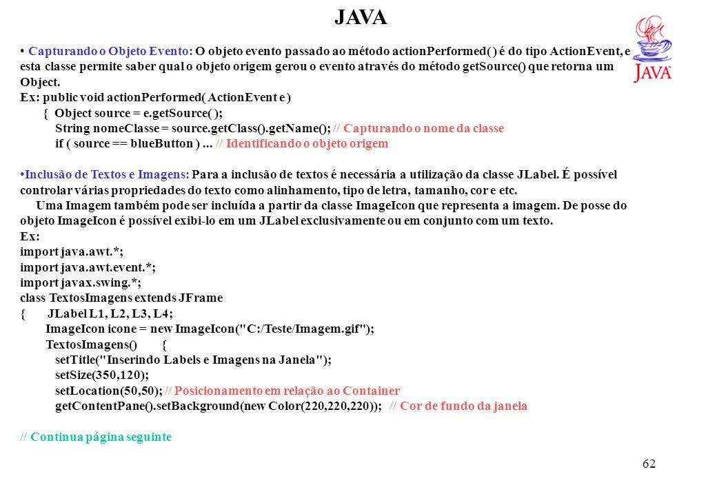 JAVA L1 = new JLabel( Aprendendo ,JLabel.LEFT); // Alinhamento do texto a esquerda. L1.setForeground(Color.red); // Cor da Fonte do Label.