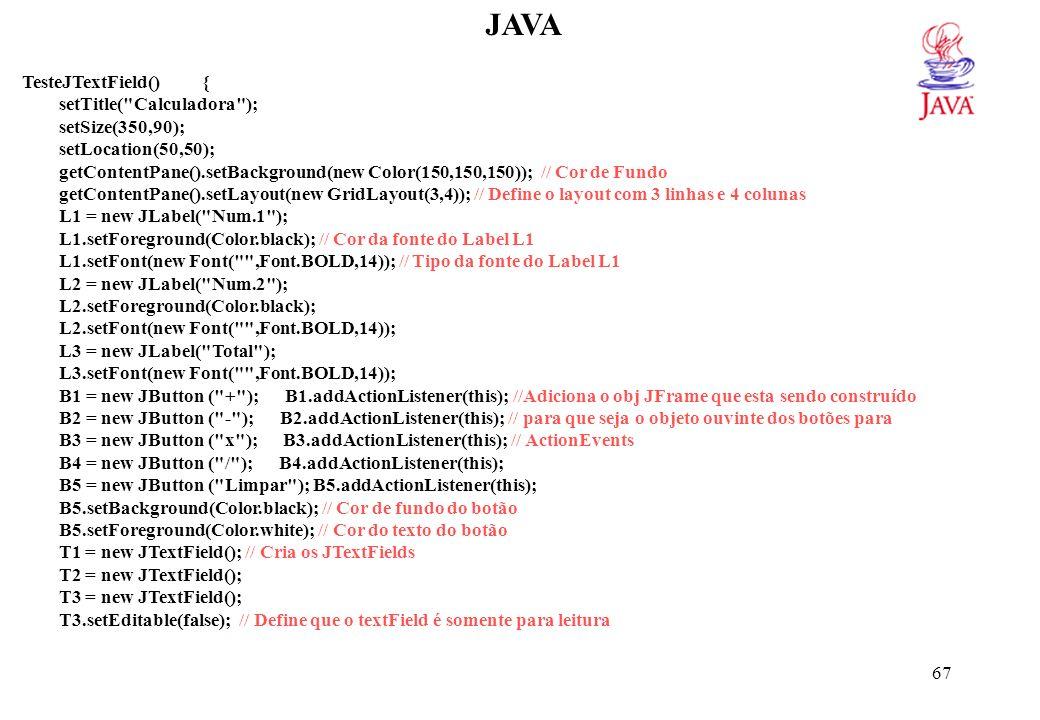 JAVA getContentPane().add(L1); // Adiciona os botões, labels e
