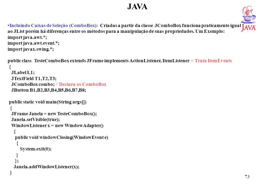 JAVA TesteComboBox() { setTitle( Uso do JComboBox ); setSize(400,170);