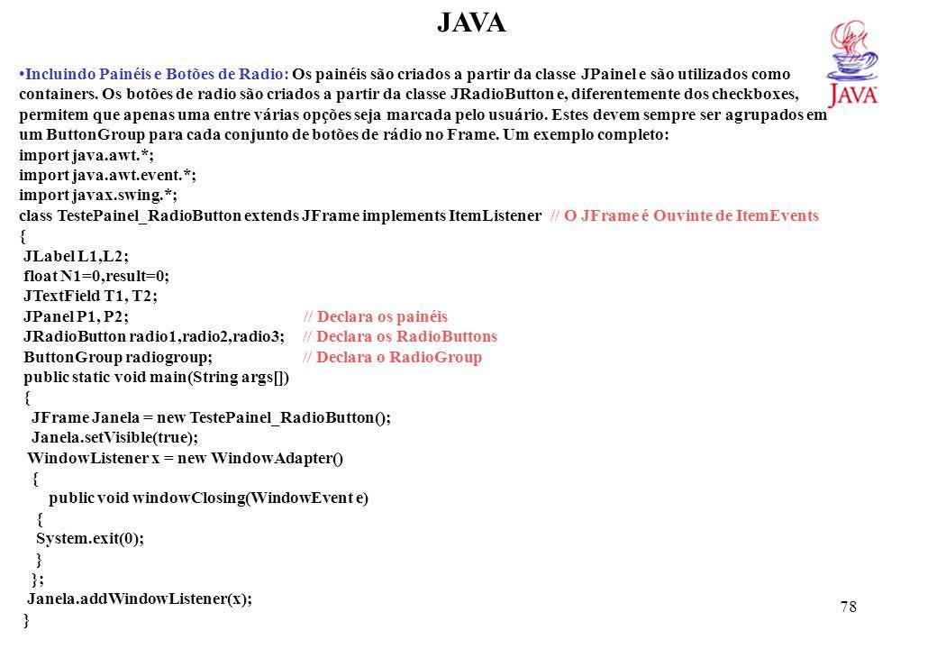 JAVA TestePainel_RadioButton() { setTitle( Uso de botoes de Radio );
