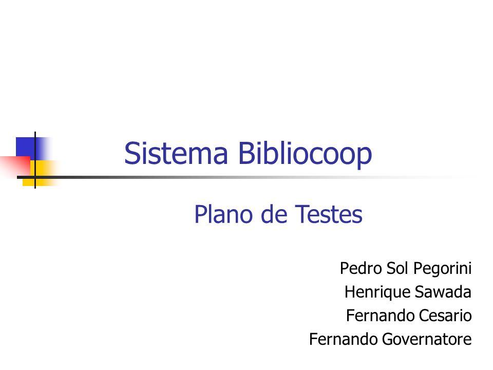 Sistema Bibliocoop Plano de Testes Pedro Sol Pegorini Henrique Sawada