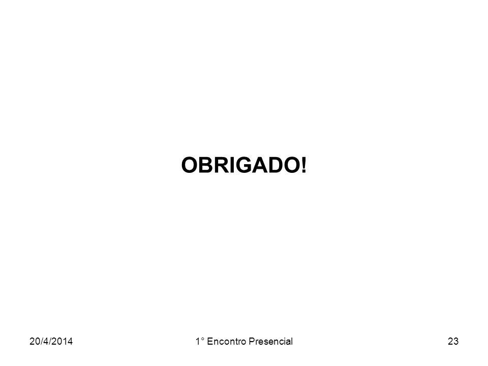 OBRIGADO! 26/03/2017 1° Encontro Presencial