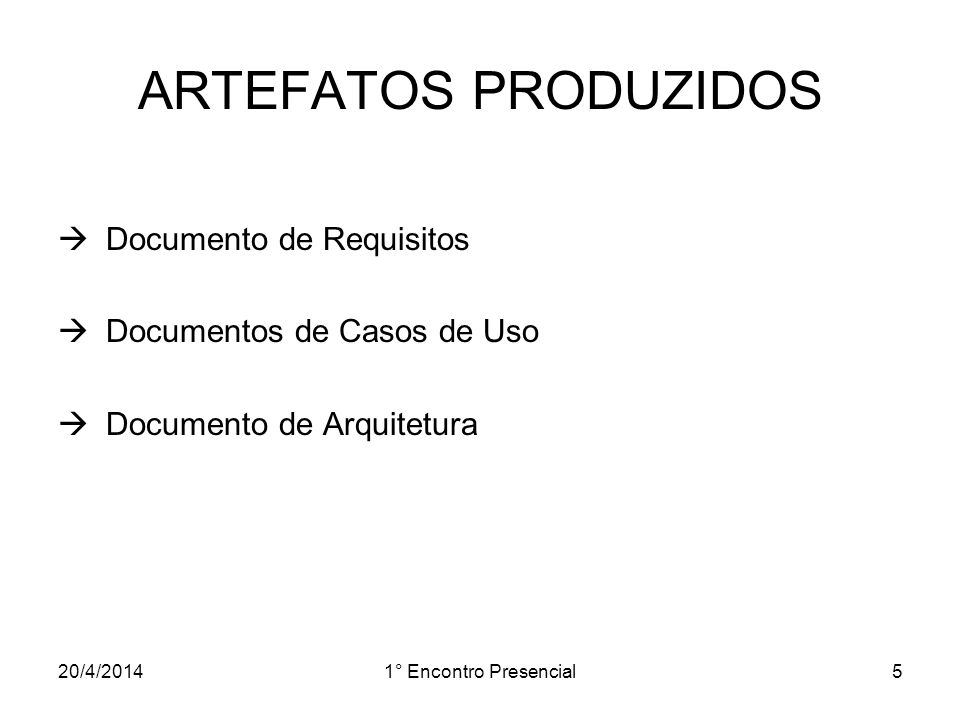 ARTEFATOS PRODUZIDOS Documento de Requisitos