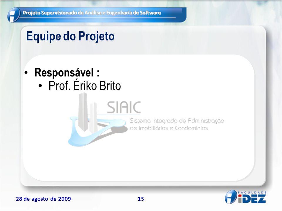 Equipe do Projeto Responsável : Prof. Ériko Brito 15