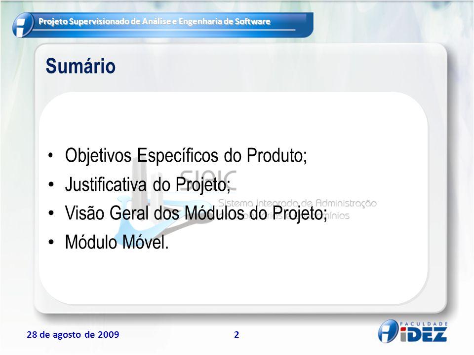 Sumário Objetivos Específicos do Produto; Justificativa do Projeto;