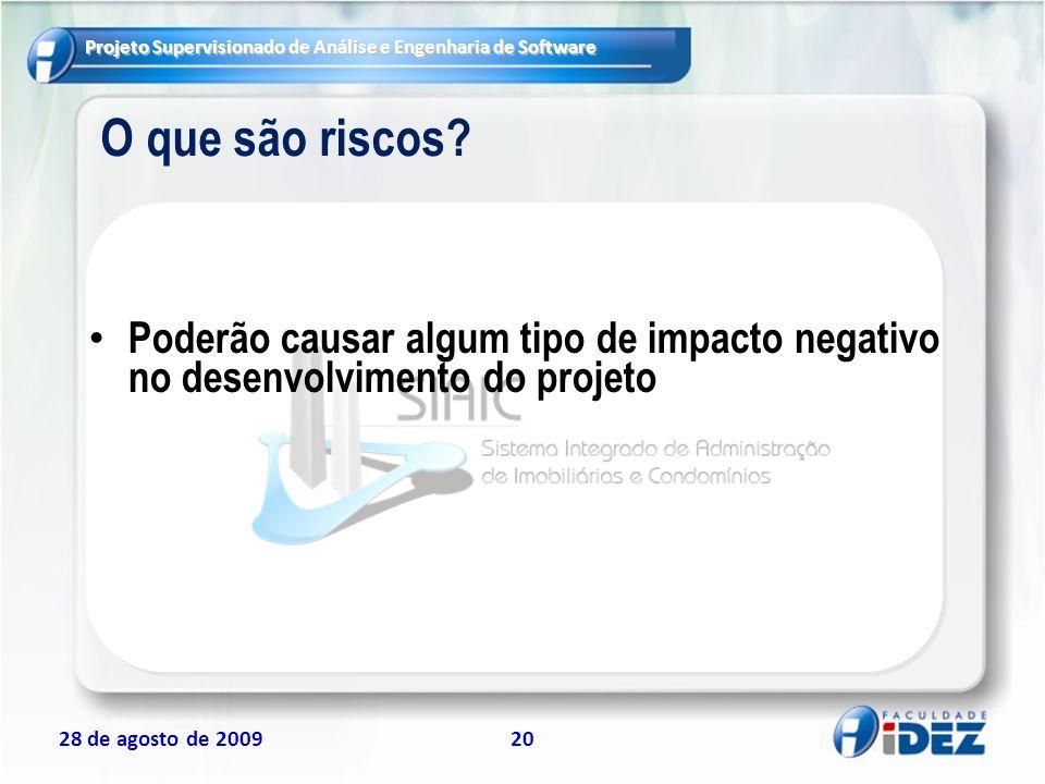 O que são riscos Poderão causar algum tipo de impacto negativo no desenvolvimento do projeto