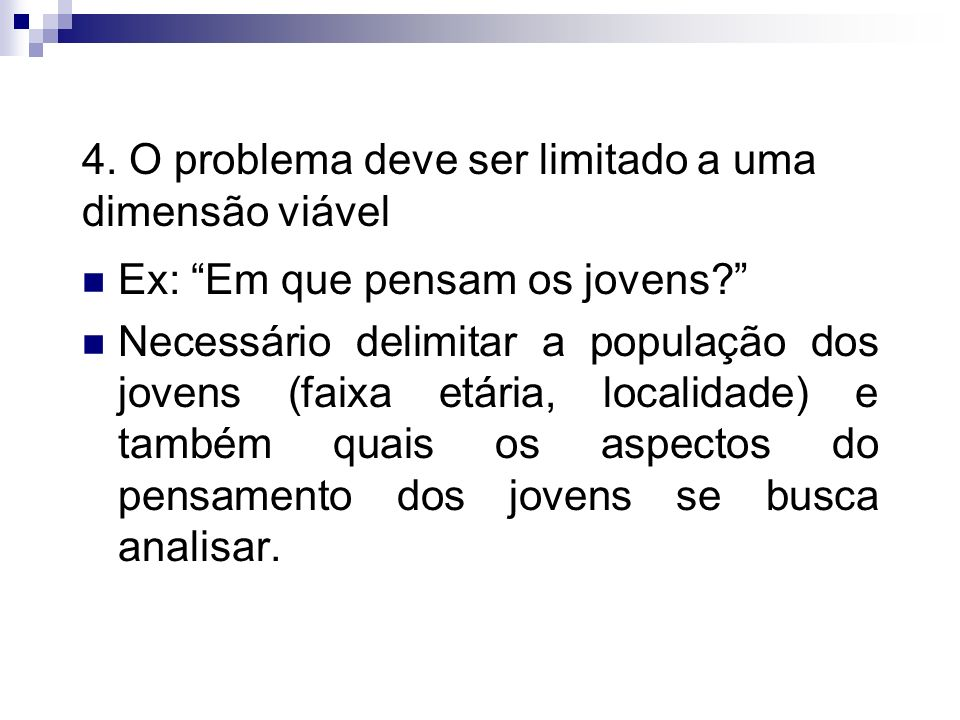 4. O problema deve ser limitado a uma dimensão viável