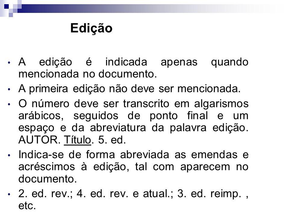 Edição A edição é indicada apenas quando mencionada no documento.