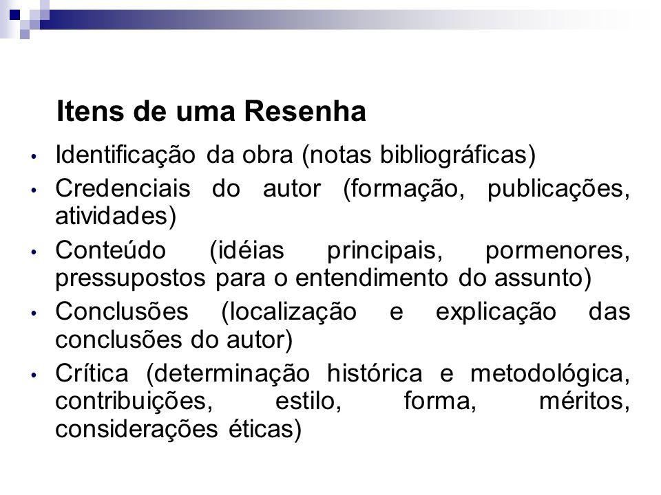 Itens de uma Resenha Identificação da obra (notas bibliográficas)