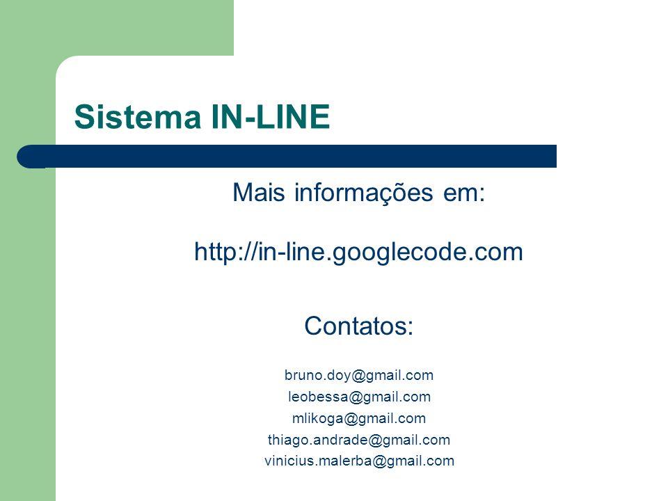 Sistema IN-LINE Mais informações em: http://in-line.googlecode.com