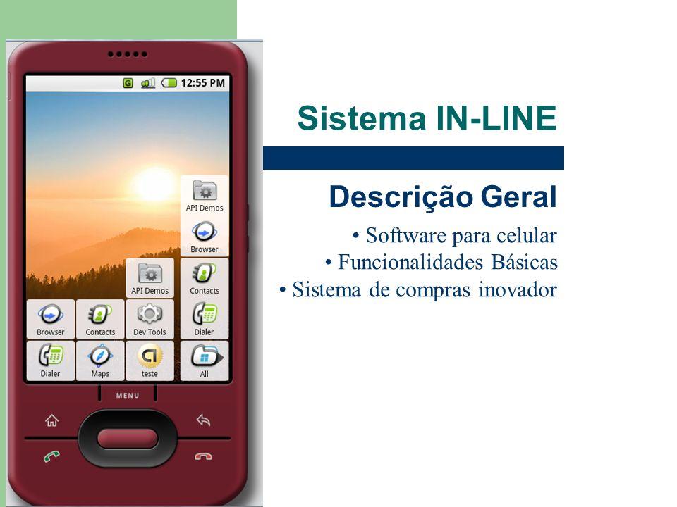 Sistema IN-LINE Descrição Geral Software para celular