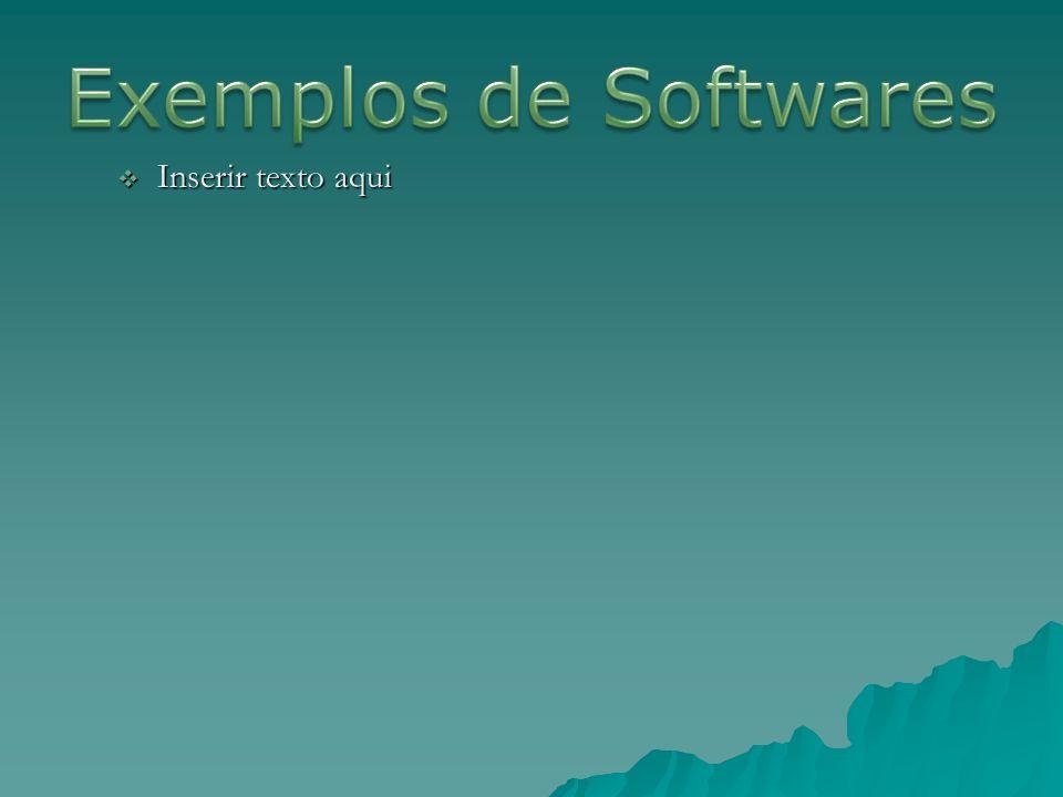Exemplos de Softwares Inserir texto aqui
