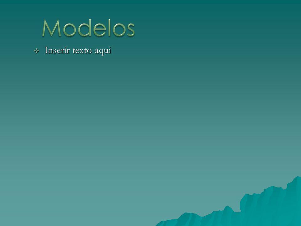 Modelos Inserir texto aqui