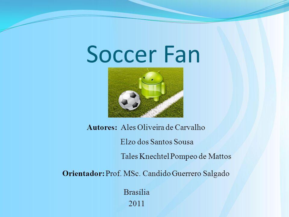 Soccer Fan Autores: Ales Oliveira de Carvalho Elzo dos Santos Sousa