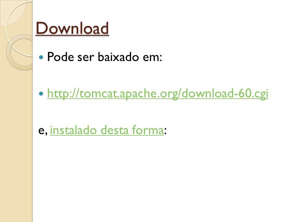 Download Pode ser baixado em: http://tomcat.apache.org/download-60.cgi