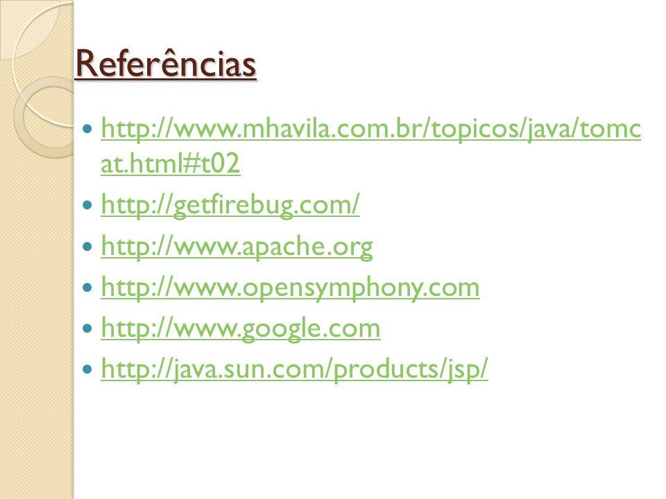 Referências http://www.mhavila.com.br/topicos/java/tomc at.html#t02