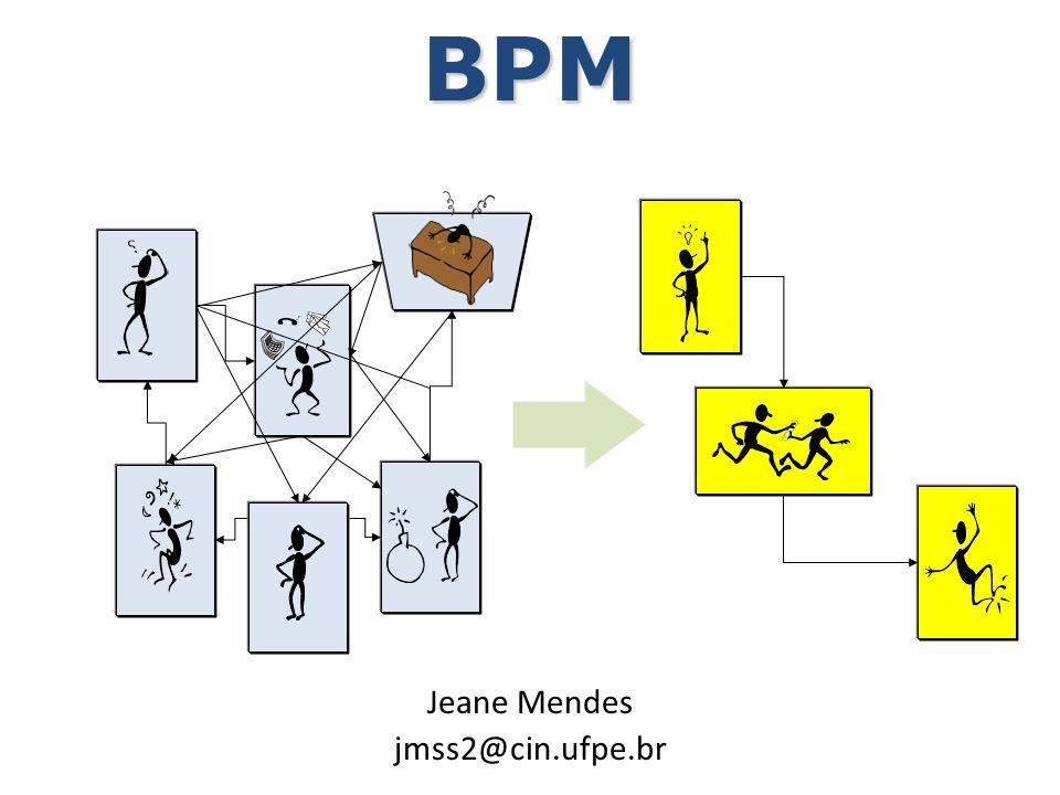 BPM Jeane Mendes jmss2@cin.ufpe.br