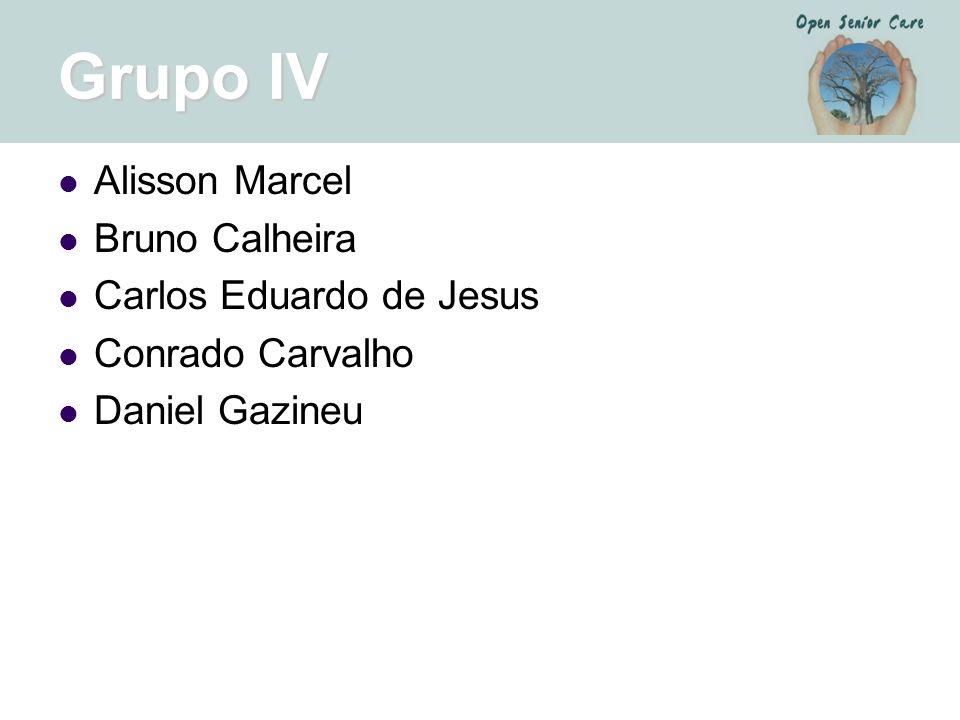 Grupo IV Alisson Marcel Bruno Calheira Carlos Eduardo de Jesus
