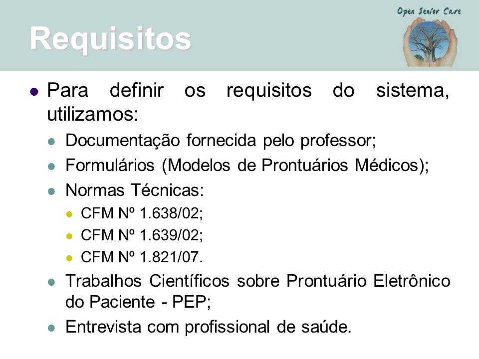 Requisitos Para definir os requisitos do sistema, utilizamos: