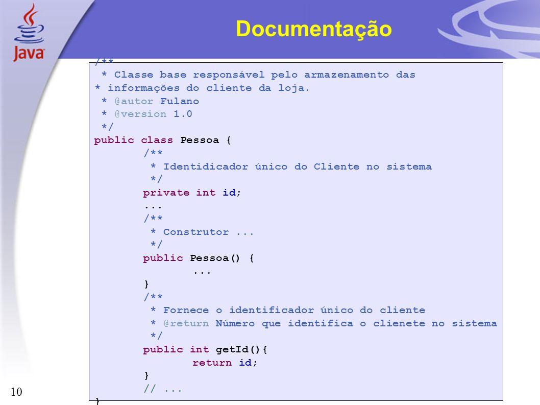 Documentação /** * Classe base responsável pelo armazenamento das