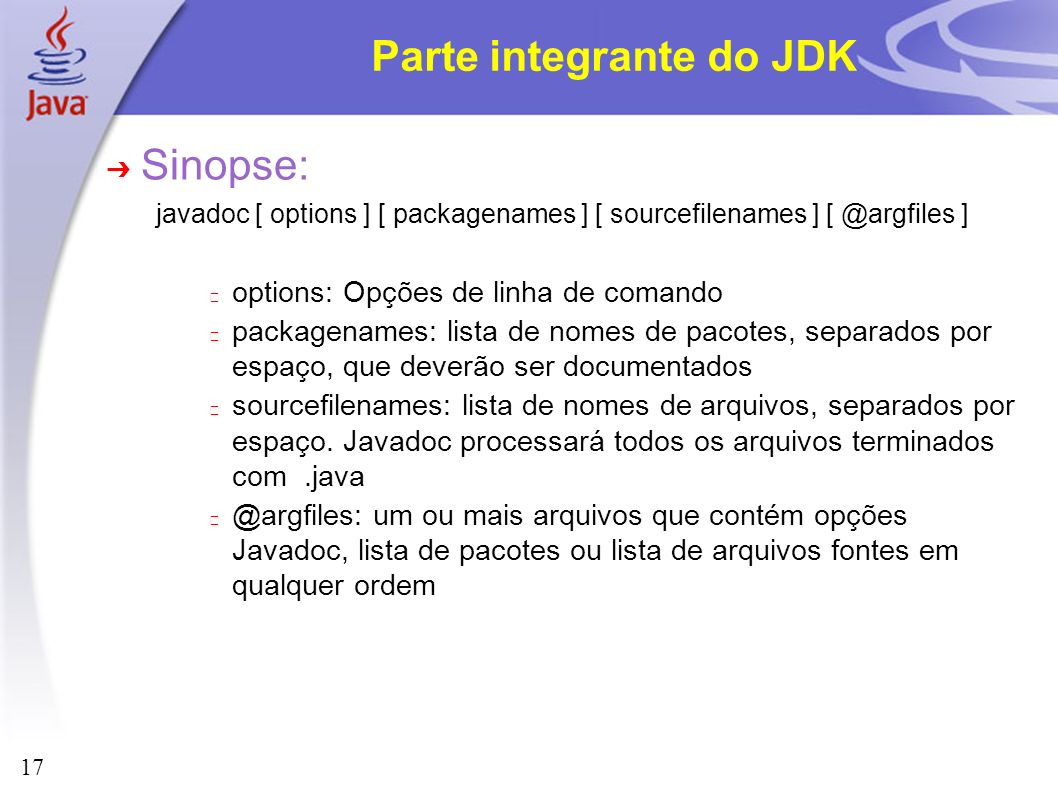 Parte integrante do JDK
