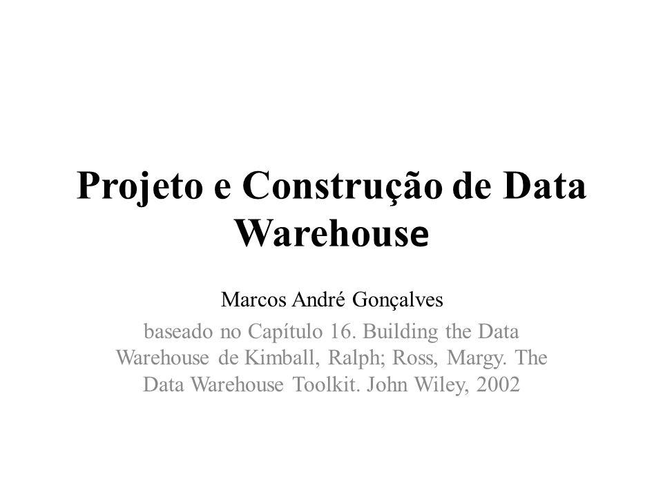Projeto e Construção de Data Warehouse